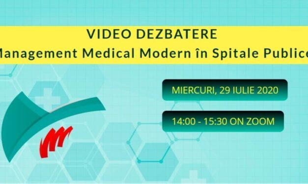 DEZBATERE VIDEO: Management Medical Modern în Spitale Publice – Miercuri, 29 iulie, ora 14.00