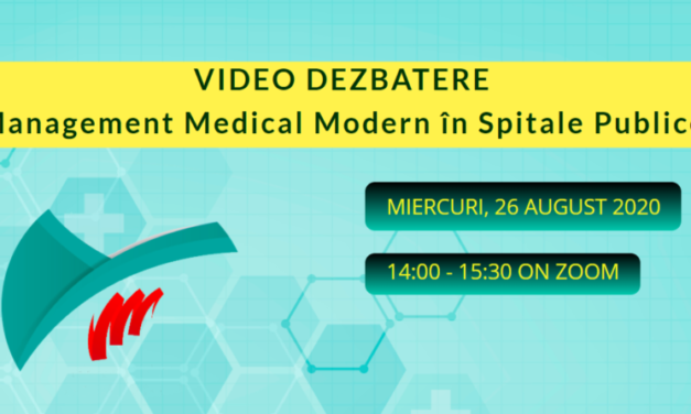 """Ediția a II-a a Dezbaterii video """"Management Medical Modern în Spitale Publice"""" va avea loc pe 26 august"""